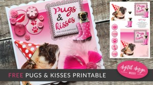 Pugs and Kisses Downloadable Card
