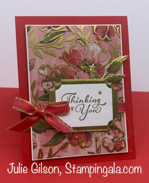 Thinking of You Card created with the Fine Art Floral DSP & the Golden Garden DSP.  #Stampin' Up, #Stampin' Gala, #Makeover Monday, #Handmade Cards, #Paper Crafts, #Art Gallery Bundle