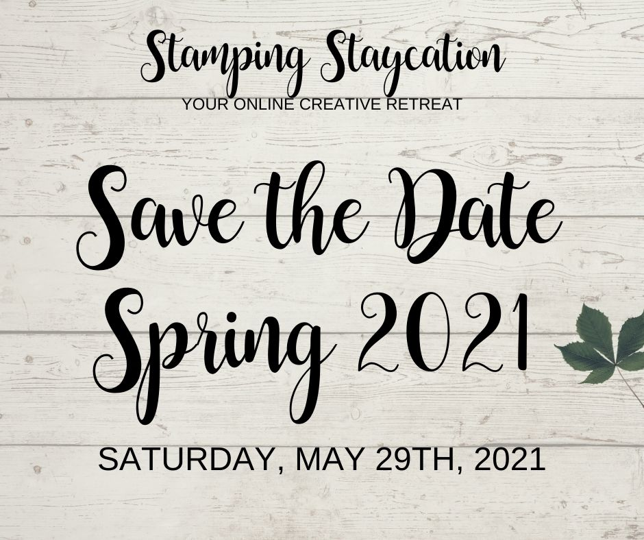 Stamping Staycation - Spring 2021