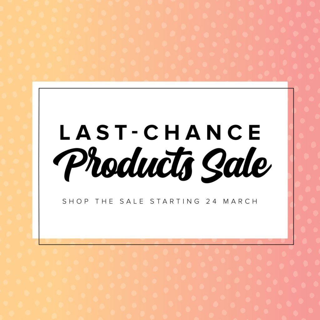 Last Chance Products Sale - March 2021