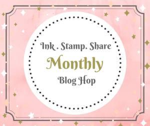 Ink, Stamp, Share Monthly Blog Hop Header