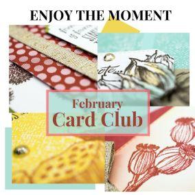 Enjoy the Moment – February Card Club