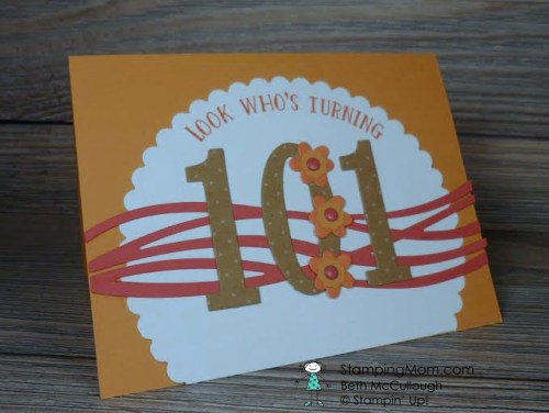 StampinUp 101st birthday card made with Number of Years and Swirly Scribbles Thinlits Dies designed by demo Beth McCullough. See more card and gift ideas at www.StampingMom.com #StampingMom