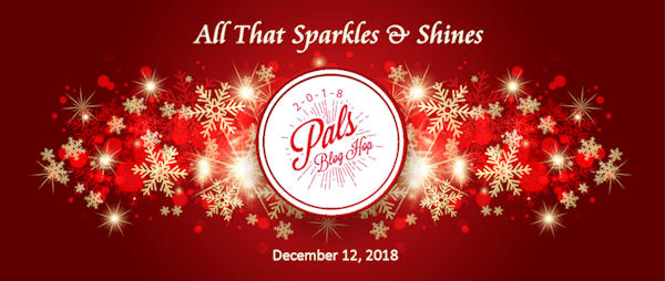 welcome to the pals monthly blog hop were so glad youre here december is time for glitz and bling with all that sparkles shines