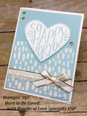 Stampin' Up! Born to Be Loved Bridal Shower Card with the Bundled with Love Designer Series Paper created by Kay Kalthoff with Stamping to Share.