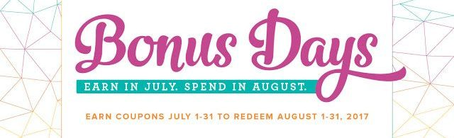 Stampin' up! Bonus Days in July! Redeem Coupons in August. Kay Kalthoff Stamping to Share.