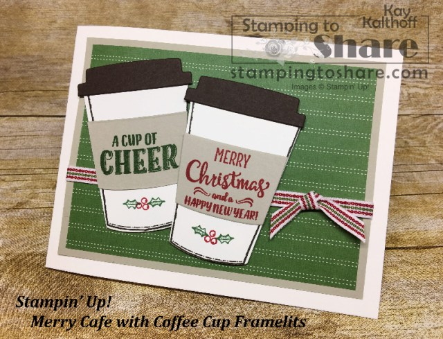 Stampin' Up! Merry Cafe Christmas Card for Coffee Lovers! Created by Kay Kalthoff with #stampingtoshare