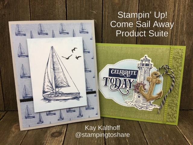 Stampin' Up! Come Sail Away Product Suite, cards created by Kay Kalthoff for #stampingtoshare