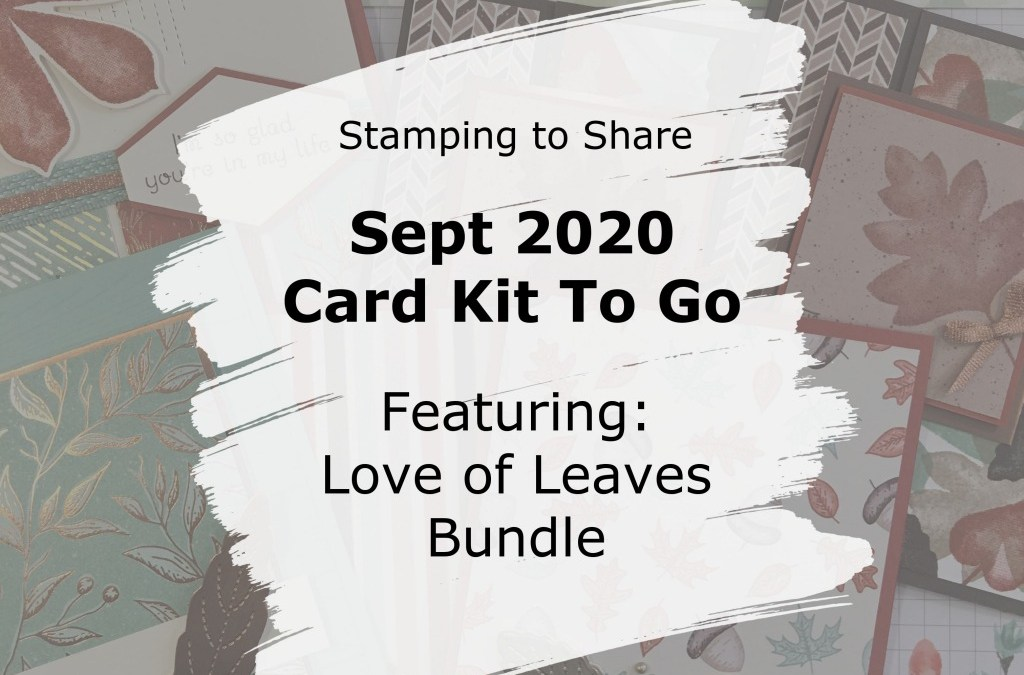 September Card Kit to Go: Love of Leaves Bundle!