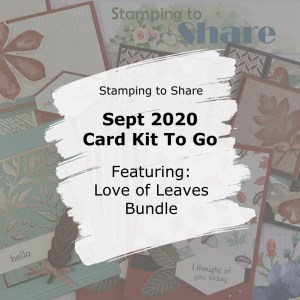 Love of Leaves Card Kit to Go by Kay Kalthoff at Stamping to Share