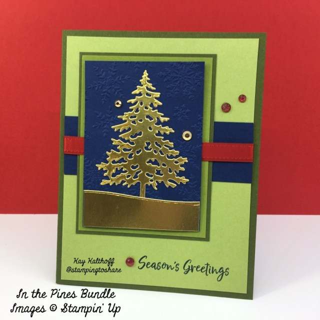 Stampin' Up! In the Pines Many Layered card created by Kay Kalthoff with Stamping to Share.