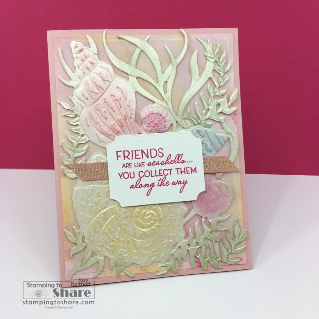 Friends are Like Seashells using the Blending Brushes for color by Kay Kalthoff with Stamping to Share