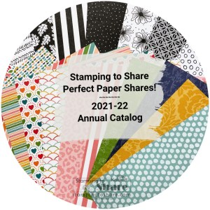 2021-22 Perfect Paper Shares information from Kay Kalthoff with Stamping to Share from the 2021-22 Annual Stampin' Up! Catalog.