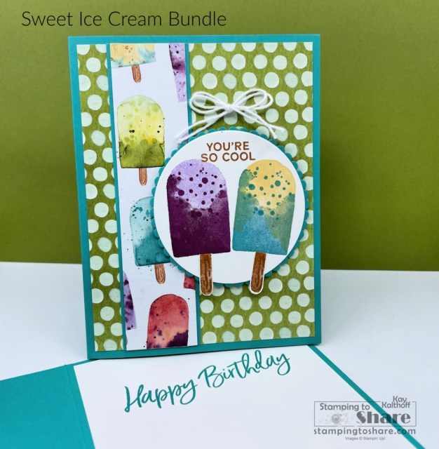 Sweet Ice Cream Bundle - You're So Cool Birthday Card created by Kay Kalthoff with Stamping to Share.