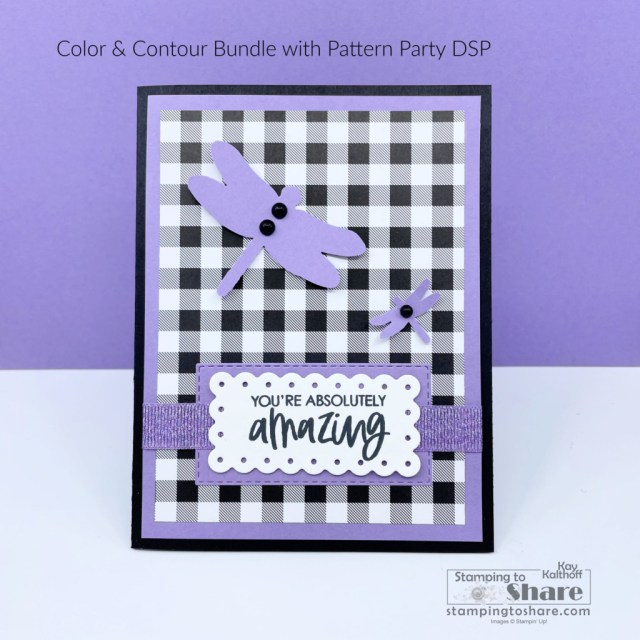 Color & Contour Bundle by Stampin' Up! used with Pattern Party and Dragonflies Punch by Kay Kalthoff with Stamping to Share