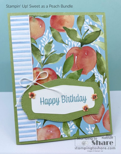 Sweet as a Peach Bundle for Summer Birthday Cards by Kay Kalthoff with Stamping to Share