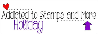 Addicted to Stamps Challenge #288 Holiday