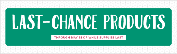 Last Chance Products from Stampin' UP!