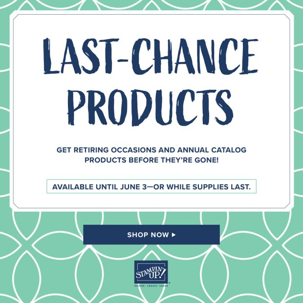 Last Chance to get retiring Stampin' Up Products