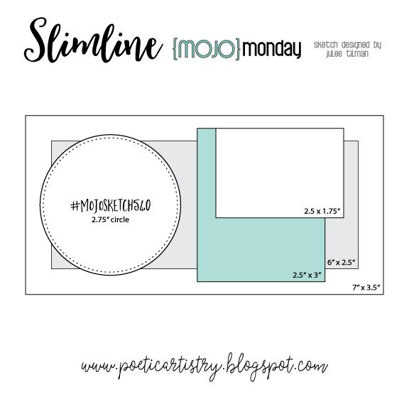 MOJO Monday Slimline Sketch challenge #540