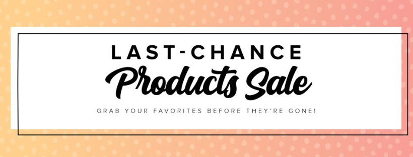 Stampin' Up Last-Chance Product Sale