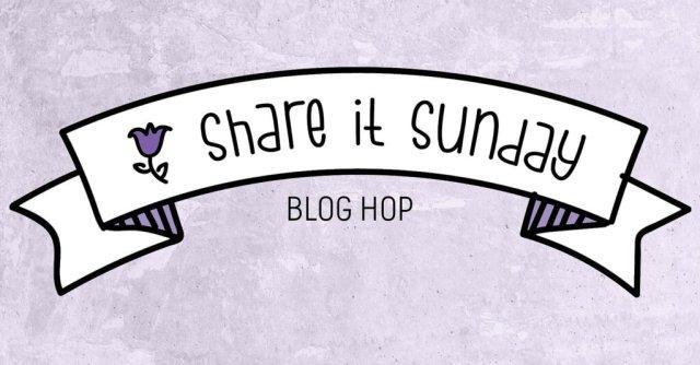 Share it Sunday Blog Hop –