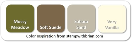 Stampin' Up! Color Inspiration: Mossy Meadow, Soft Suede, Sahara Sand, Very Vanilla