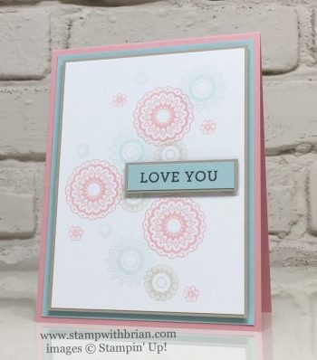 Paisley & Posies, Bloomin' Love, Stampin' Up!, Brian King, CTS207, Valentine's Day card