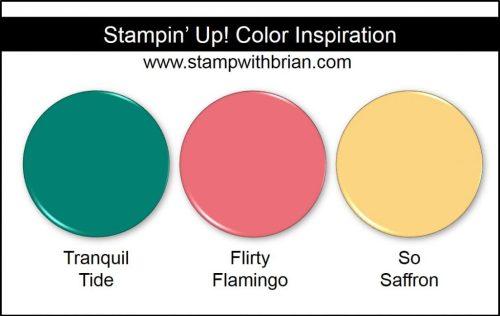 Stampin' Up! Color Inspiration: Tranquil Tide, Flirty Flamingo, So Saffron