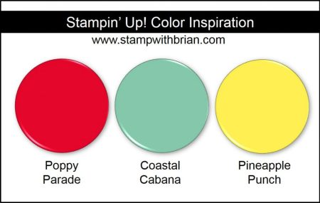 Stampin' Up! Color Inspiration: Poppy Parade, Coastal Cabana, Pineapple Punch