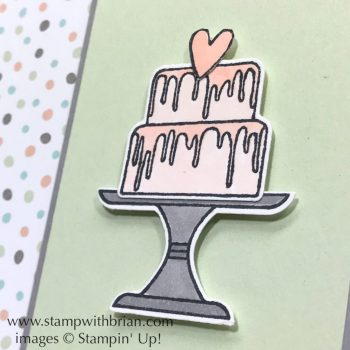 Piece of Cake Bundle, Stampin' Up!, Brian King, birthday card
