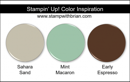 Stampin' Up! Color Inspiration - Sahara Sand, Mint Macaron, Early Espresso