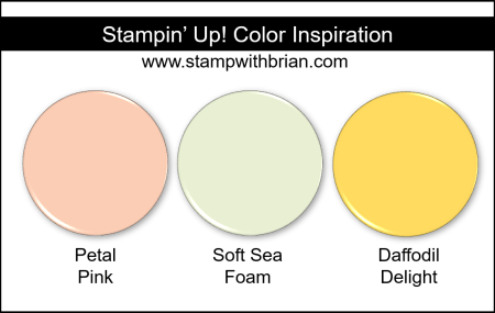 Stampin' Up! Color Inspiration - Petal Pink, Soft Sea Foam, Daffodil Delight
