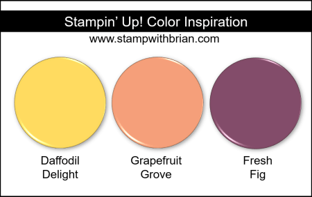 Stampin' Up! Color Inspiration - Daffodil Delight, Grapefruit Grove, Fresh Fig