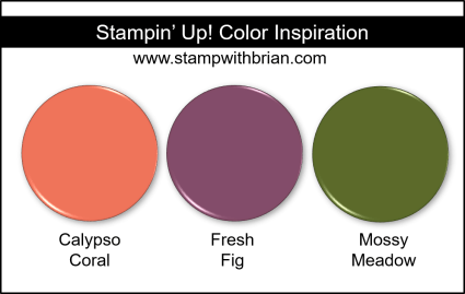 Stampin' Up! Color Inspiration - Calypso Coral, Fresh Fig, Mossy Meadow