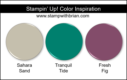 Stampin' Up! Color Inspiration - Sahara Sand, Tranquil Tide, Fresh Fig