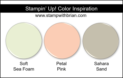 Stampin' Up! Color Inspiration - Soft Sea Foam, Petal Pink, Sahara Sand