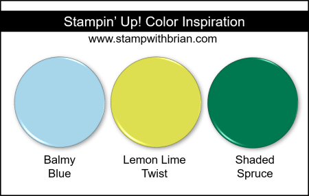 Stampin' Up! Color Inspiration - Balmy Blue, Lemon Lime Twist, Shaded Spruce