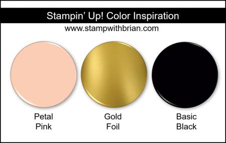 Stampin' Up! Color Inspiration - Petal Pink, Gold Foil, Basic Black