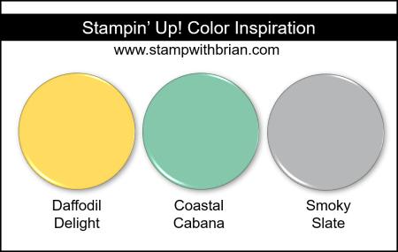 Stampin' Up! Color Inspiration - Daffodil Delight, Coastal Cabana, Smoky Slate