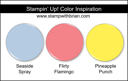 Stampin' Up! Color Inspiration - Seaside Spray, Flirty Flamingo, Pineapple Punch