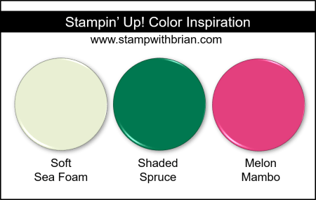 Stampin' Up! Color Inspiration - Soft Sea Foam, Shaded Spruce, Melon Mambo