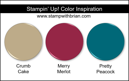 Stampin' Up! Color Inspiration - Crumb Cake, Merry Merlot, Pretty Peacock