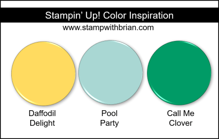 Stampin' Up! Color Inspiration - Daffodil Delight, Pool Party, Call Me Clover