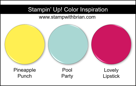 Stampin' Up! Color Inspiration - Pineapple Punch, Pool Party, Lovely Lipstick