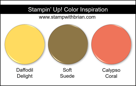 Stampin' Up! Color Inspiration - Daffodil Delight, Soft Suede, Calypso Coral