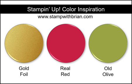 Stampin' Up! Color Inspiration - Gold Foil, Real Red, Old Olive