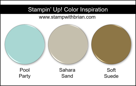 Stampin' Up! Color Inspiration - Pool Party, Sahara Sand, Soft Suede