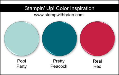 Stampin' Up! Color Inspiration - Pool Party, Pretty Peacock, Real Red