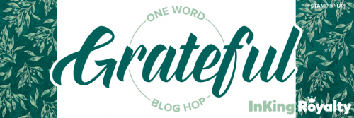 InKing Royalty Blog Hop - Grateful